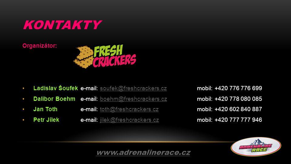 KONTAKTY www.adrenalinerace.cz Organizátor: Ladislav Šoufek e-mail: soufek@freshcrackers.cz mobil: +420 776 776 699soufek@freshcrackers.cz Dalibor Boe