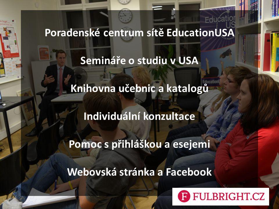 Poradenské centrum sítě EducationUSA Semináře o studiu v USA Knihovna učebnic a katalogů Individuální konzultace Pomoc s přihláškou a esejemi Webovská stránka a Facebook