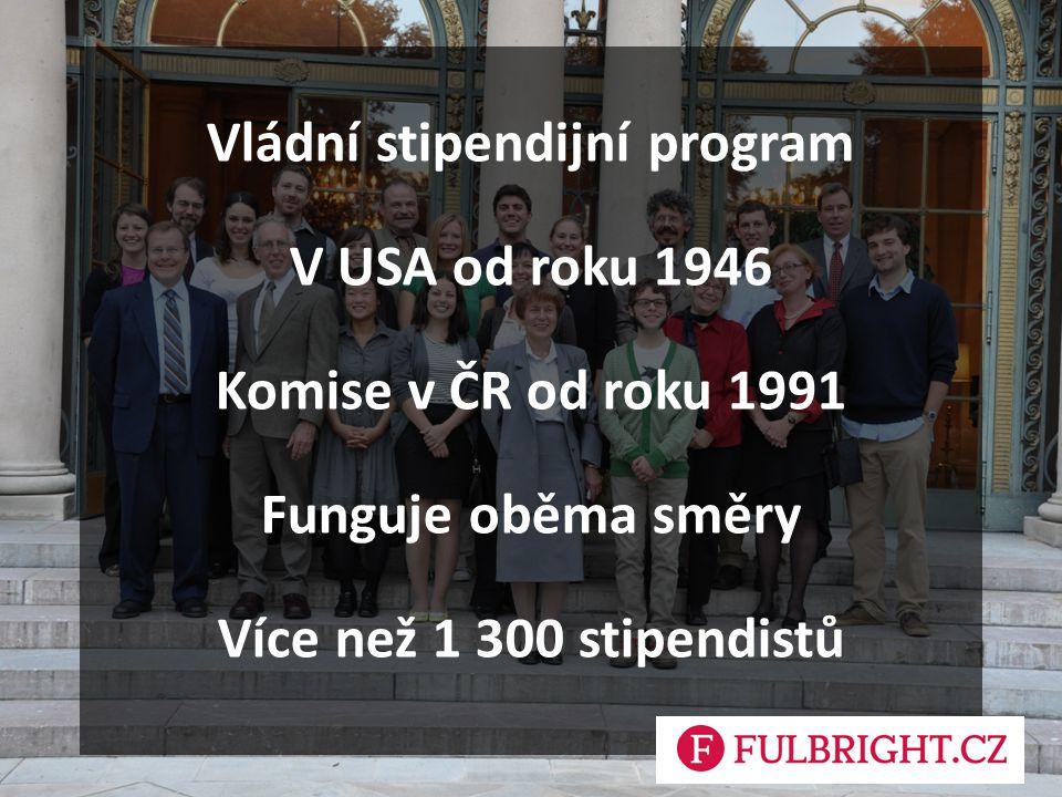 Vládní stipendijní program V USA od roku 1946 Komise v ČR od roku 1991 Funguje oběma směry Více než 1 300 stipendistů