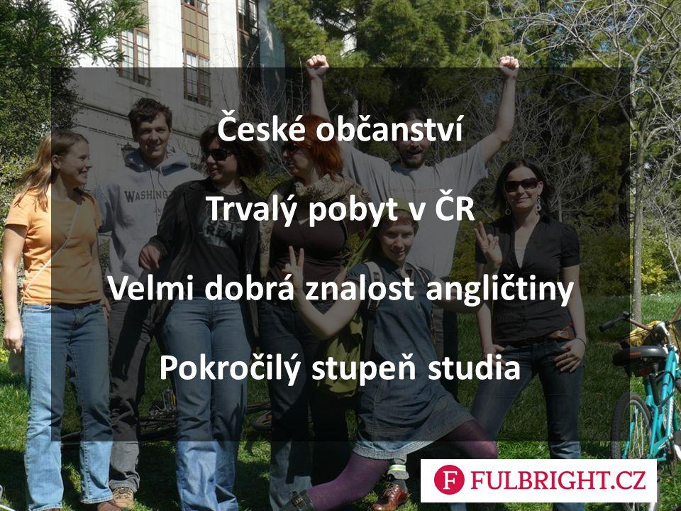 České občanství Trvalý pobyt v ČR Velmi dobrá znalost angličtiny Pokročilý stupeň studia