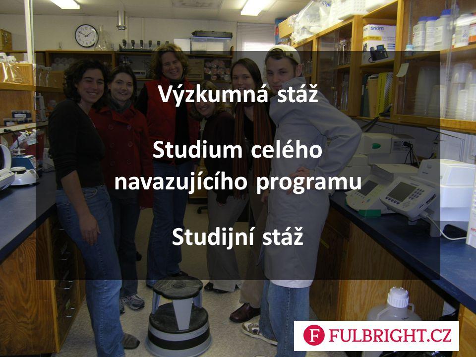 Výzkumná stáž Studium celého navazujícího programu Studijní stáž