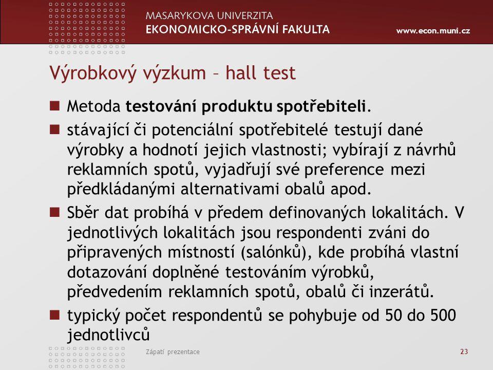 www.econ.muni.cz Výrobkový výzkum – hall test Metoda testování produktu spotřebiteli.