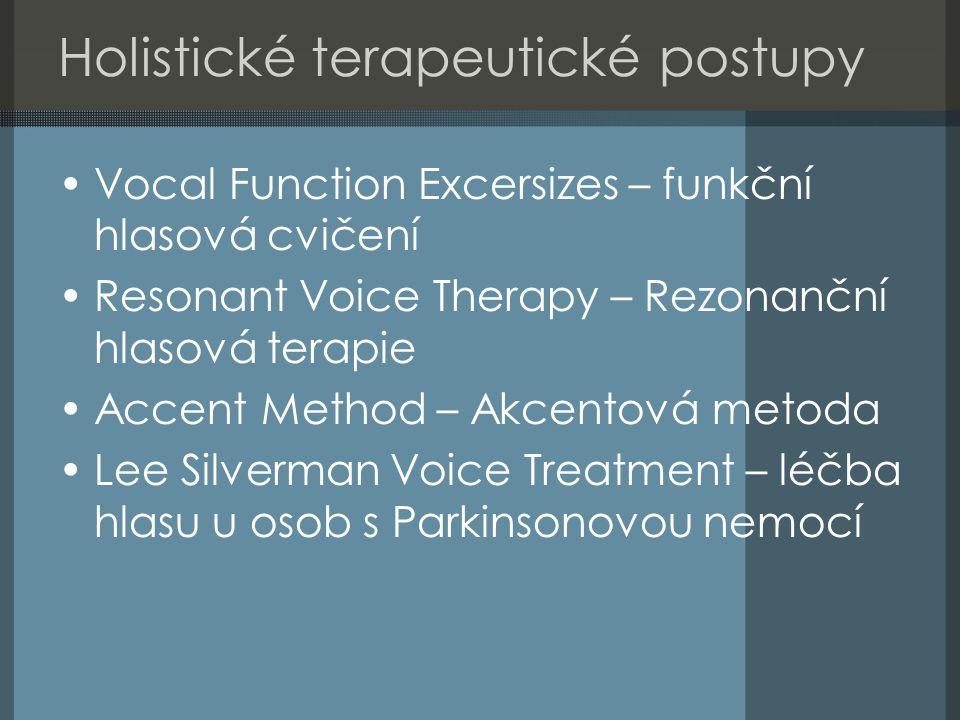 Holistické terapeutické postupy Vocal Function Excersizes – funkční hlasová cvičení Resonant Voice Therapy – Rezonanční hlasová terapie Accent Method