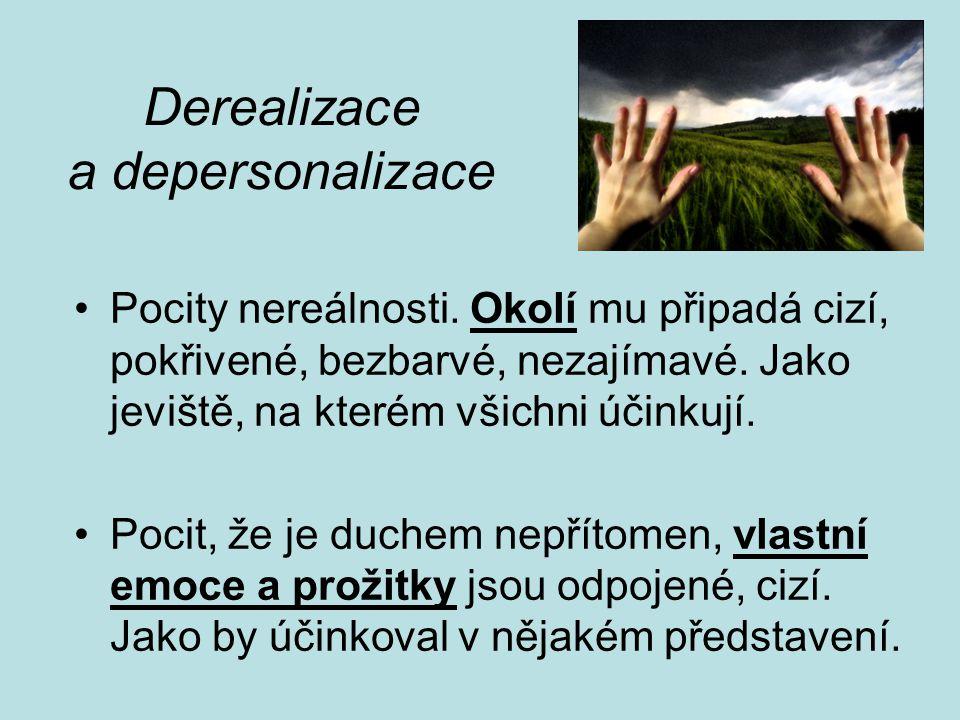 Derealizace a depersonalizace Pocity nereálnosti.