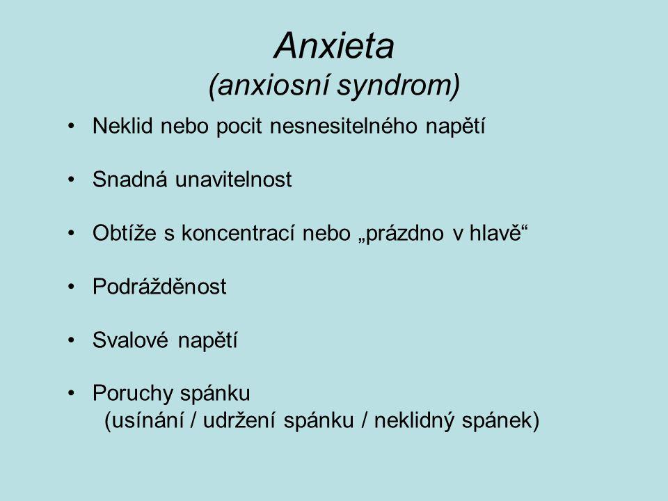 Panická ataka náhlý záchvat masivní úzkosti vegetativní příznaky sekundární strach ze smrti trvání – minuty po záchvatu vyčerpání, únava