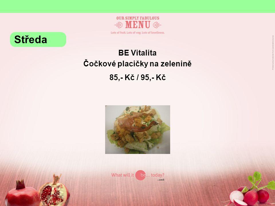 BE Vitalita Čočkové placičky na zelenině 85,- Kč / 95,- Kč Středa