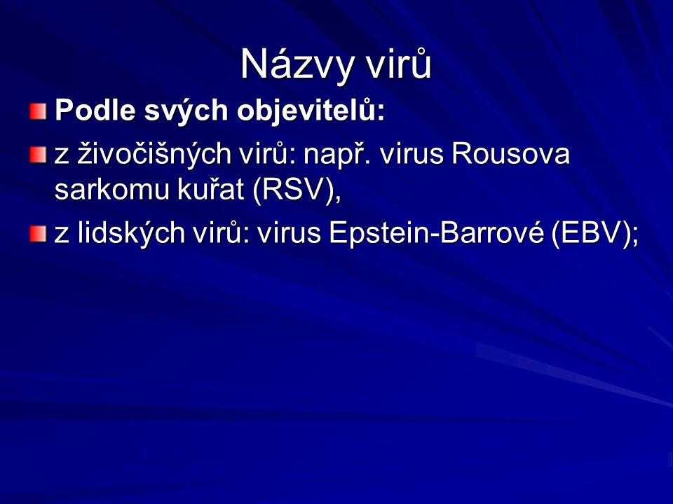 RNA- viry RNA- viry jsou málo specifické jsou málo specifické do buněk pronikají celé do buněk pronikají celé projevy nákazy: nekrotické skvrny na listech, deformace projevy nákazy: nekrotické skvrny na listech, deformace přenos: hmyz, hlísti, mechanicky (nářadím) přenos: hmyz, hlísti, mechanicky (nářadím) virus tabákové mozaiky, okurkové mozaiky virus tabákové mozaiky, okurkové mozaiky