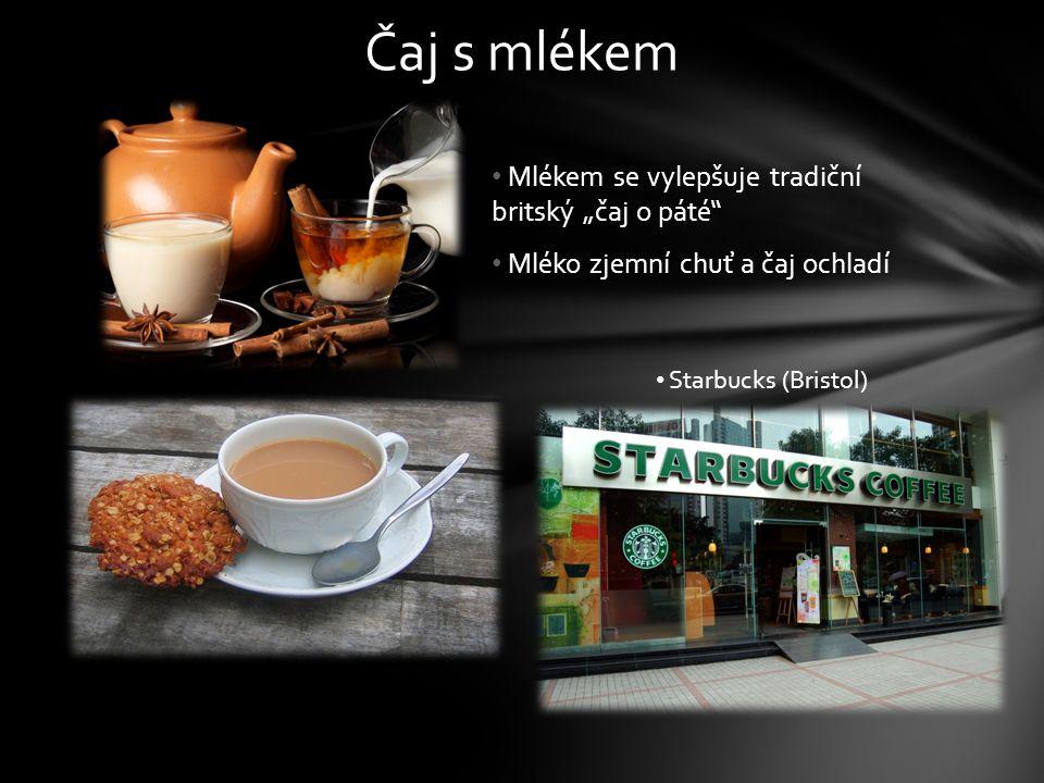"""Mlékem se vylepšuje tradiční britský """"čaj o páté Mléko zjemní chuť a čaj ochladí Čaj s mlékem Starbucks (Bristol)"""