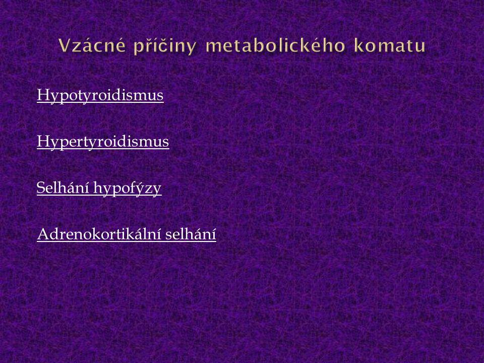 Hypotyroidismus Hypertyroidismus Selhání hypofýzy Adrenokortikální selhání