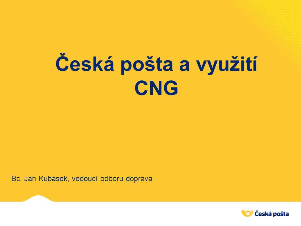 Česká pošta a využití CNG Bc. Jan Kubásek, vedoucí odboru doprava