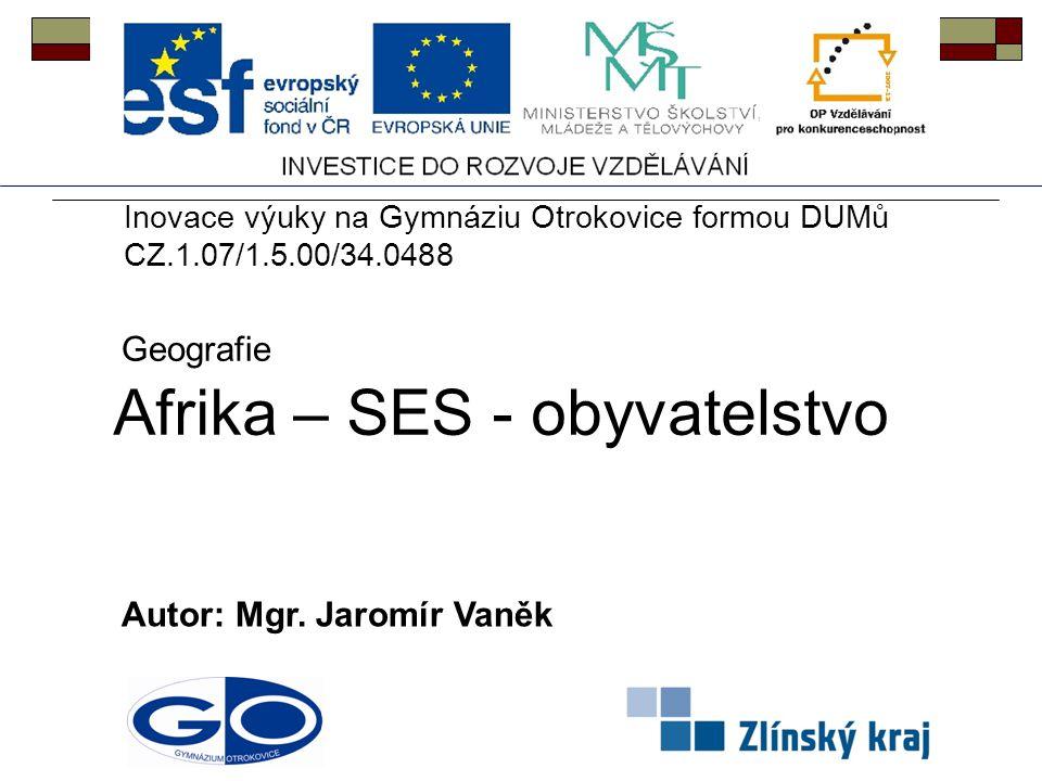 Afrika – SES - obyvatelstvo Autor: Mgr.