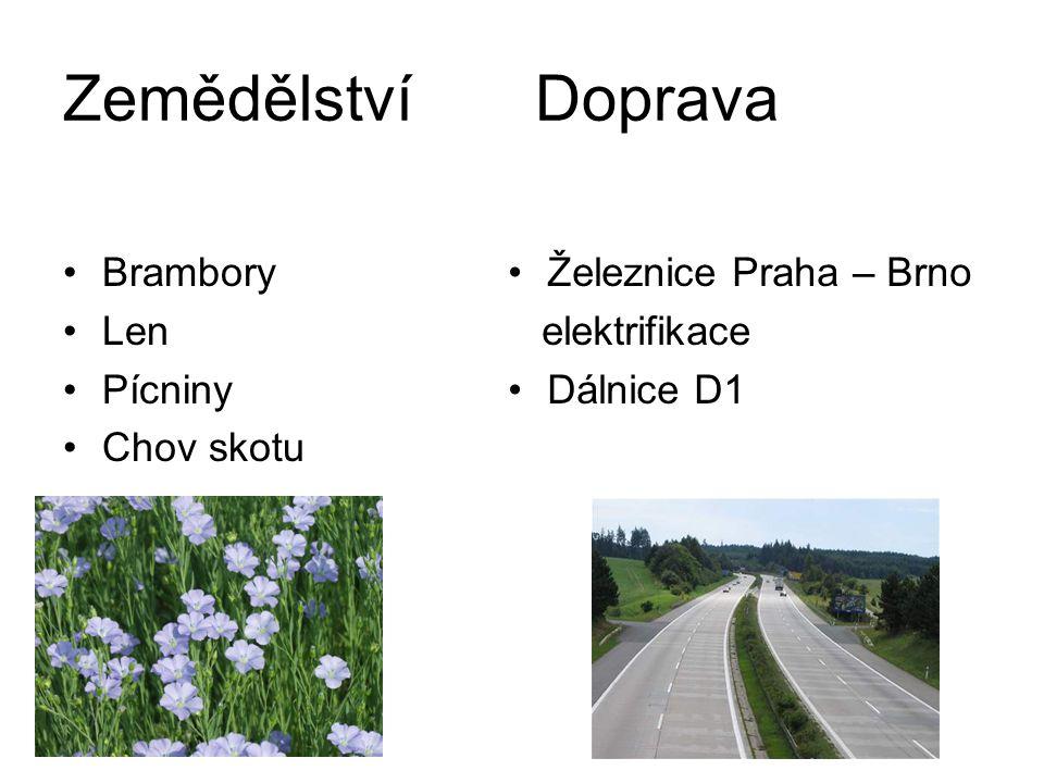 Zemědělství Doprava Brambory Len Pícniny Chov skotu Železnice Praha – Brno elektrifikace Dálnice D1