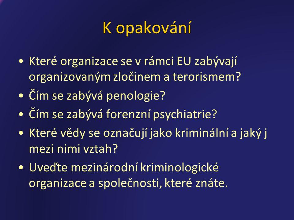 K opakování Které organizace se v rámci EU zabývají organizovaným zločinem a terorismem.