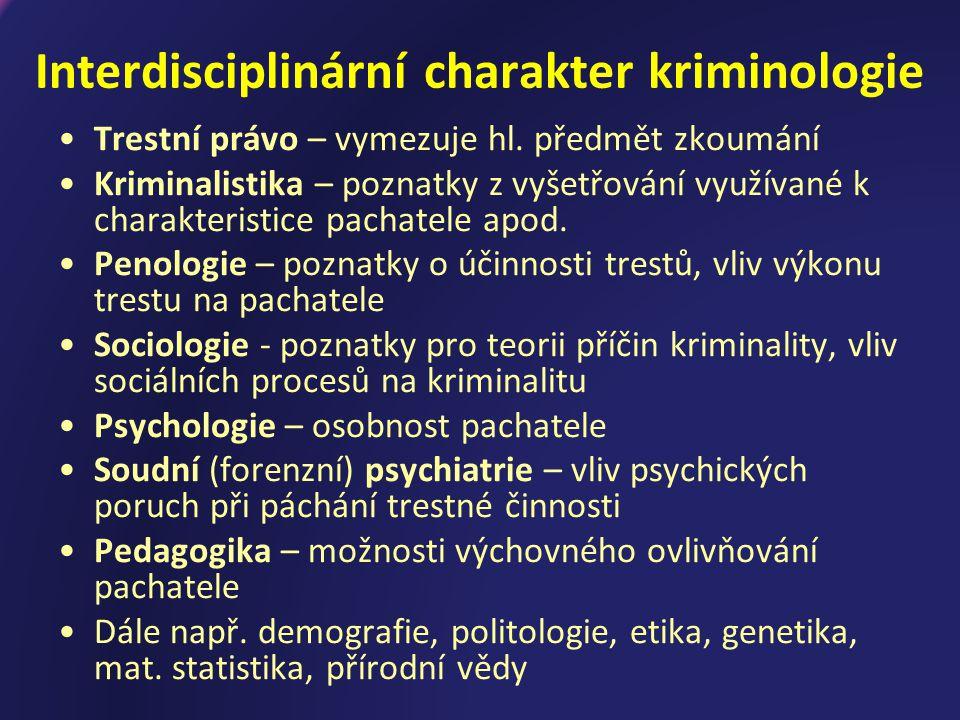 Předmět kriminologie Kriminalita (popis, struktura, formy, způsobené škody, stav,vývojové tendence), její pachatelé (také trestně nezodpovědní a potenciální, společenské vztahy, osobnost, klasifikace, typologie) a oběti (viktimologie), její kontrola (represivní a preventivní strategie).
