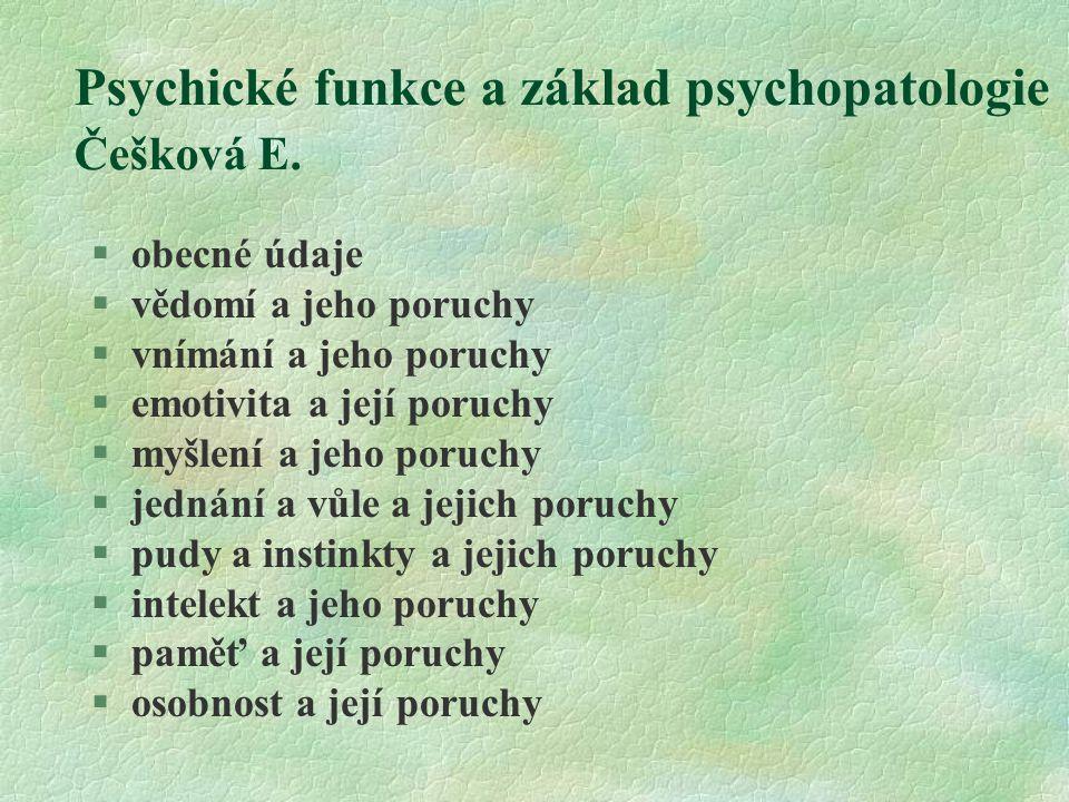 Psychické funkce a základ psychopatologie Češková E.