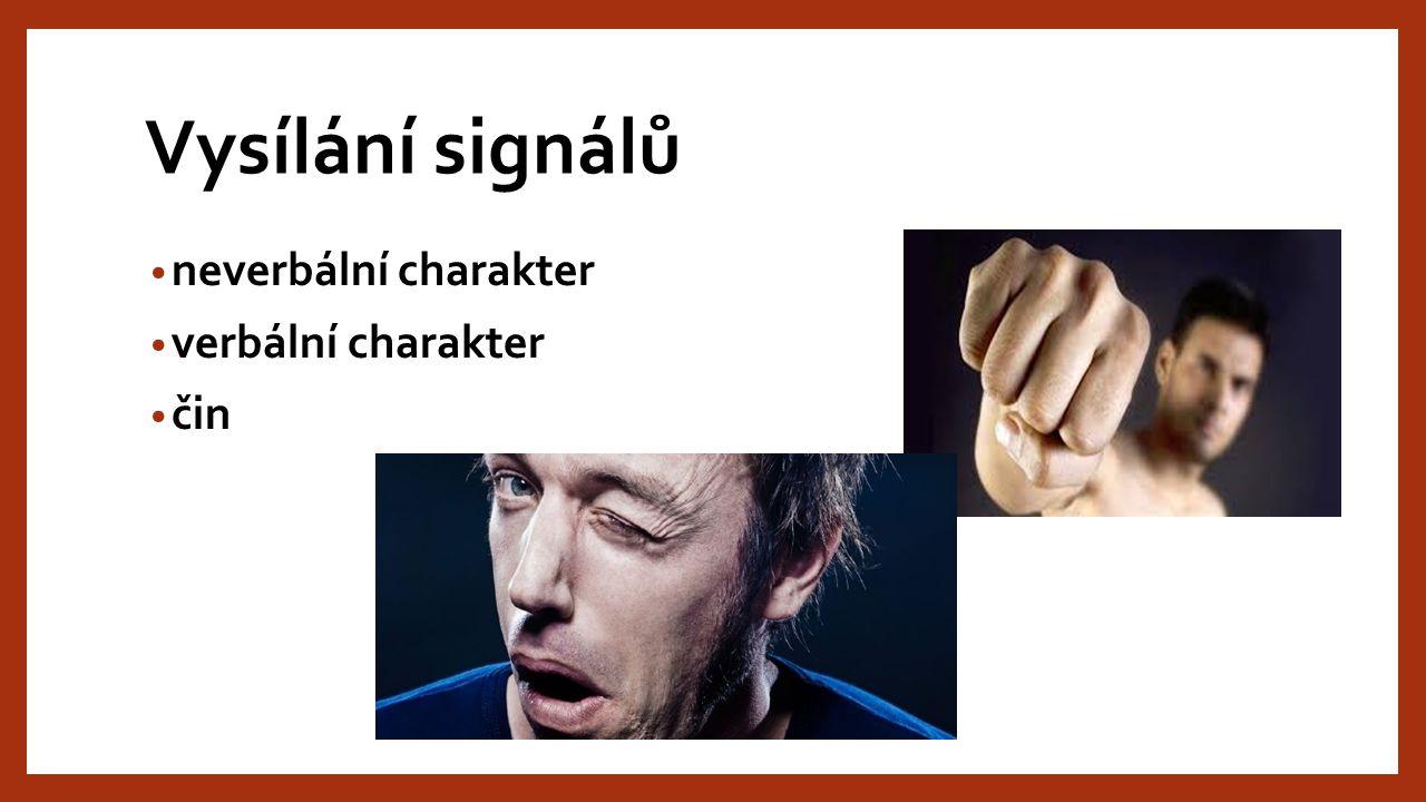 Práce se signály střídání verbálních a neverbálních signálů střídání dynamiky – hlasitě, tiše střídání projevu - předání a vzetí si slova