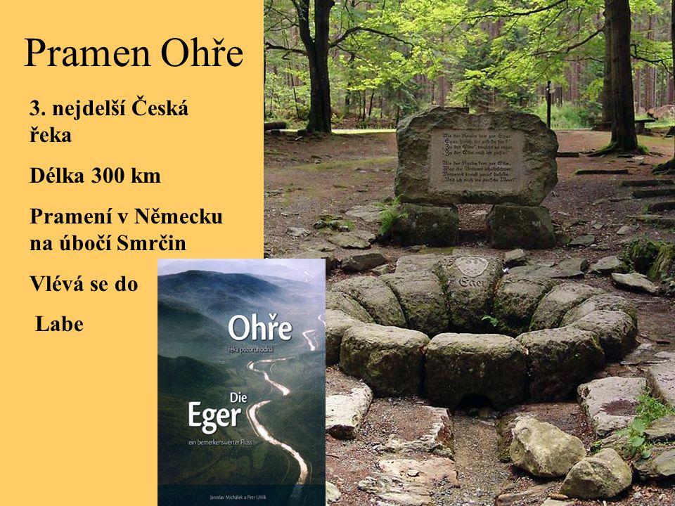 Pramen Ohře 3. nejdelší Česká řeka Délka 300 km Pramení v Německu na úbočí Smrčin Vlévá se do Labe