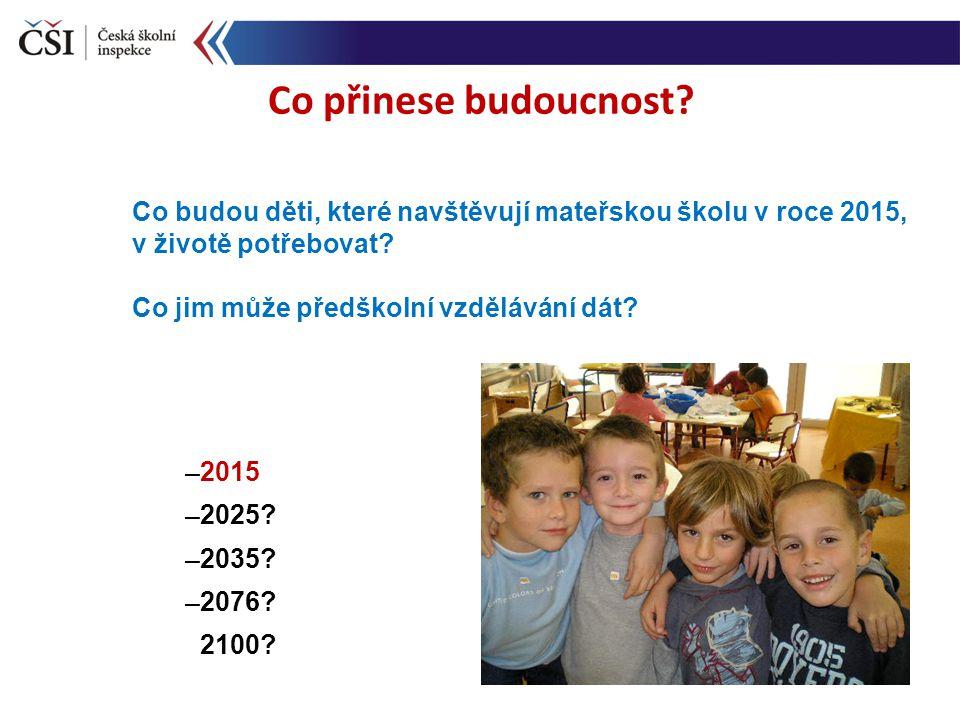Základní principy předškolního vzdělávání v Evropských školách Předškolní vzdělávání má zásadní důležitost pro úspěšný rozvoj osobnosti dítěte (základ celoživotního vzdělávání a učení) Klíčová role: podporovat vývoj dítěte v zodpovědného a činorodého člena společnosti, učit je přijímat odpovědnost za své celoživotní učení Organizace, formy a metody vzdělávání musí respektovat specifika předškolního věku Aktivní spoluúčast dítěte a rodičů v procesu učení