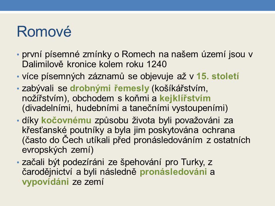 Romové první písemné zmínky o Romech na našem území jsou v Dalimilově kronice kolem roku 1240 více písemných záznamů se objevuje až v 15.