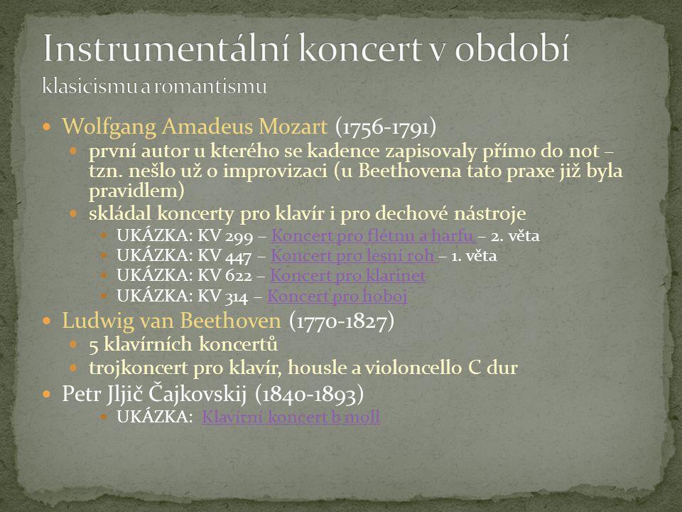 Wolfgang Amadeus Mozart (1756-1791) první autor u kterého se kadence zapisovaly přímo do not – tzn. nešlo už o improvizaci (u Beethovena tato praxe ji