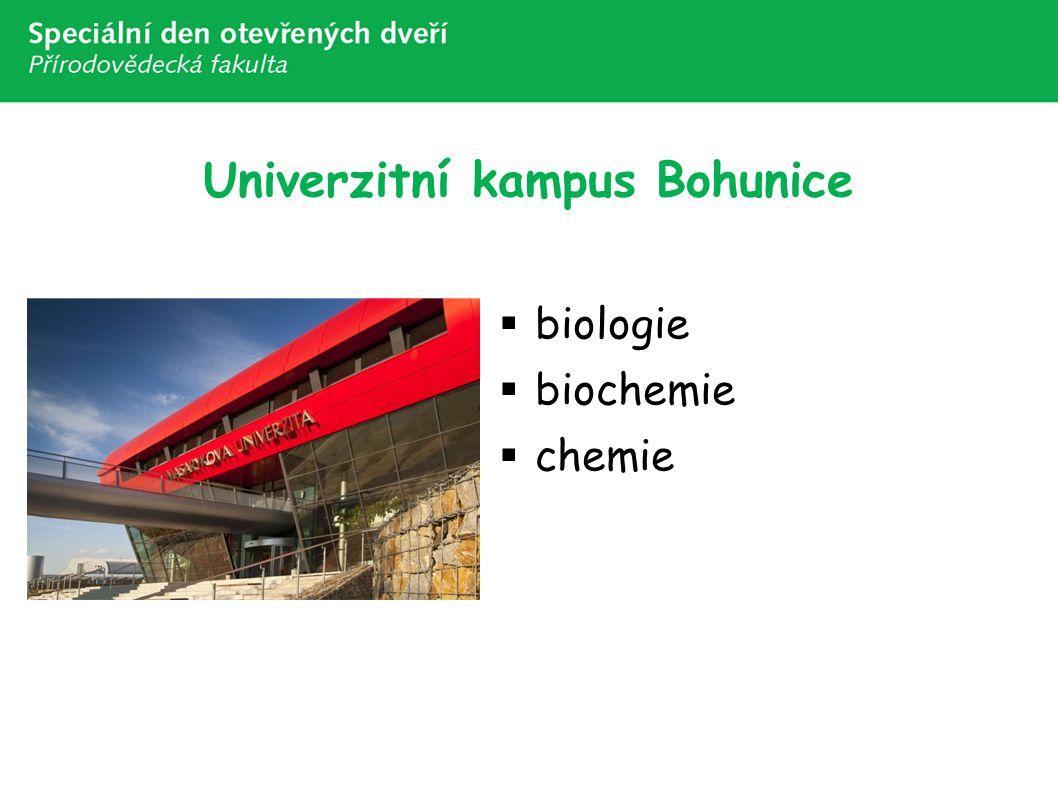 Univerzitní kampus Bohunice  biologie  biochemie  chemie