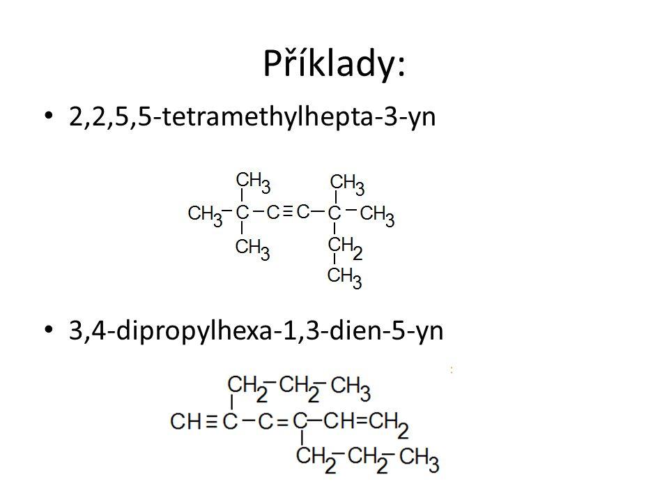 Příklady: 2,2,5,5-tetramethylhepta-3-yn 3,4-dipropylhexa-1,3-dien-5-yn
