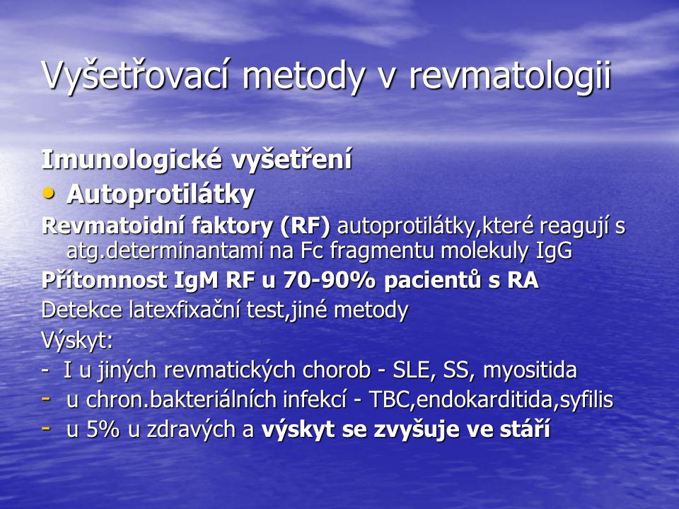 Vyšetřovací metody v revmatologii Imunologické vyšetření Autoprotilátky Autoprotilátky Revmatoidní faktory (RF) autoprotilátky,které reagují s atg.det