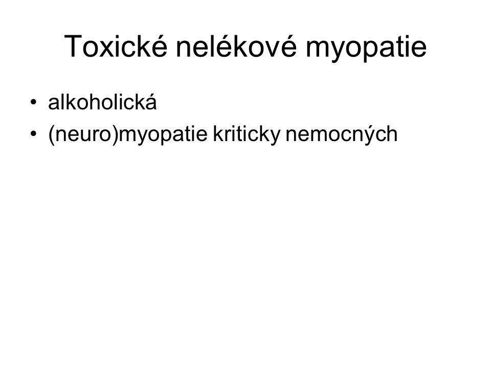 Toxické nelékové myopatie alkoholická (neuro)myopatie kriticky nemocných