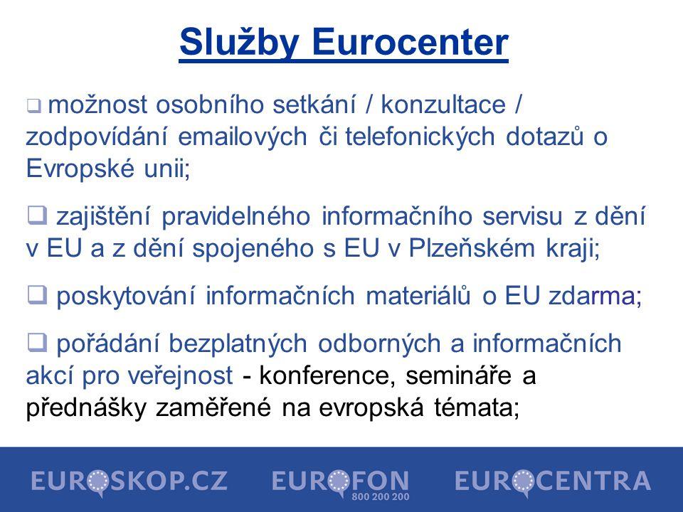 Služby Eurocenter  možnost osobního setkání / konzultace / zodpovídání emailových či telefonických dotazů o Evropské unii;  zajištění pravidelného informačního servisu z dění v EU a z dění spojeného s EU v Plzeňském kraji;  poskytování informačních materiálů o EU zdarma;  pořádání bezplatných odborných a informačních akcí pro veřejnost - konference, semináře a přednášky zaměřené na evropská témata;