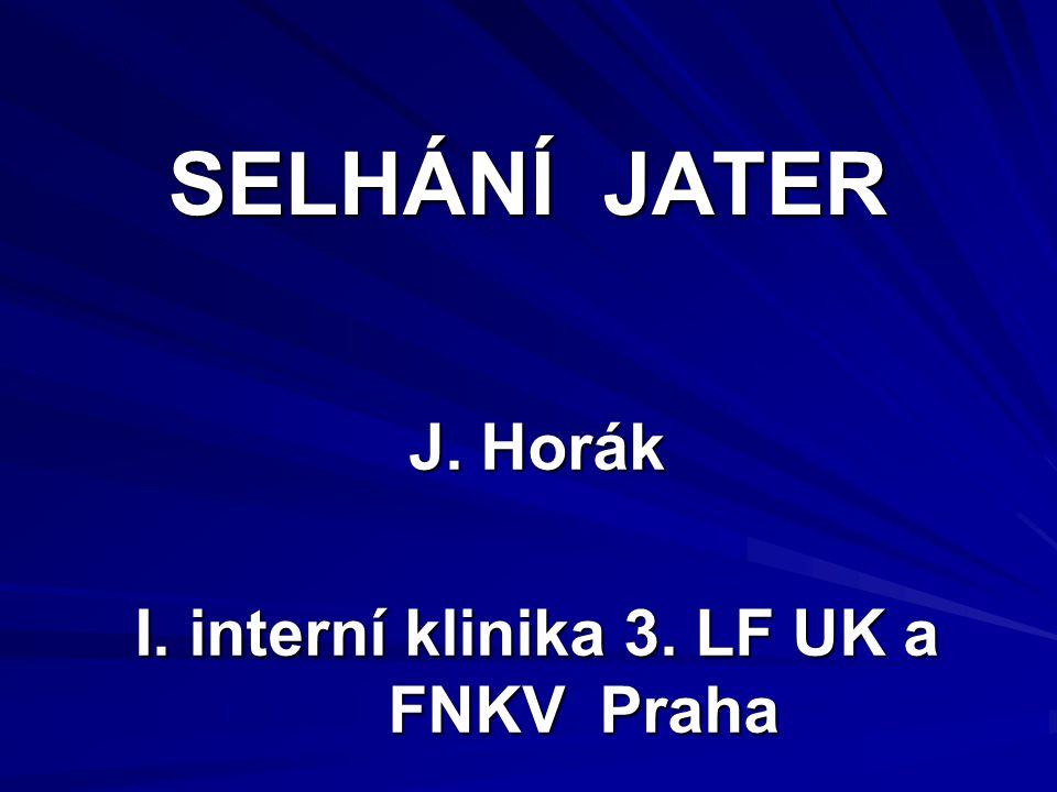 SELHÁNÍ JATER J. Horák I. interní klinika 3. LF UK a FNKV Praha
