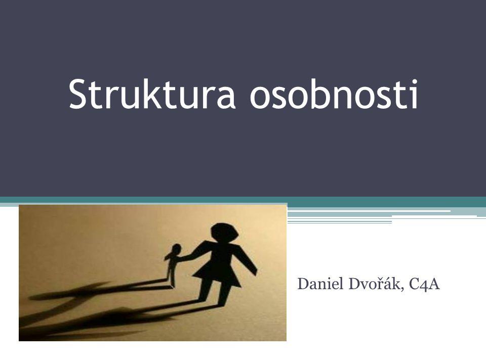 Struktura osobnosti Daniel Dvořák, C4A