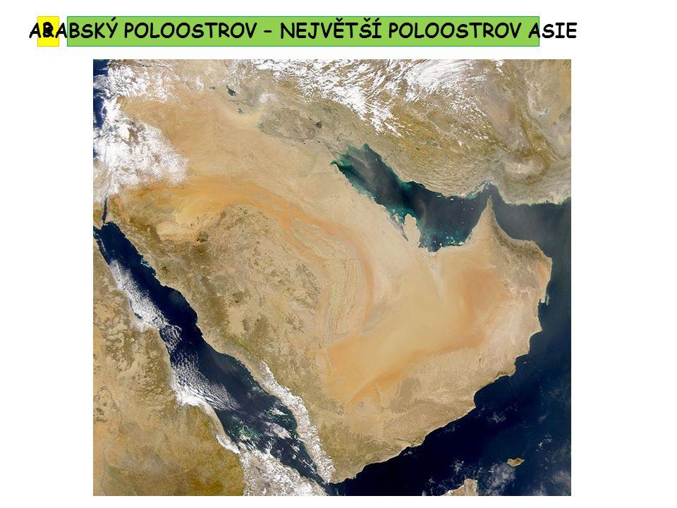3 ARABSKÝ POLOOSTROV – NEJVĚTŠÍ POLOOSTROV ASIE