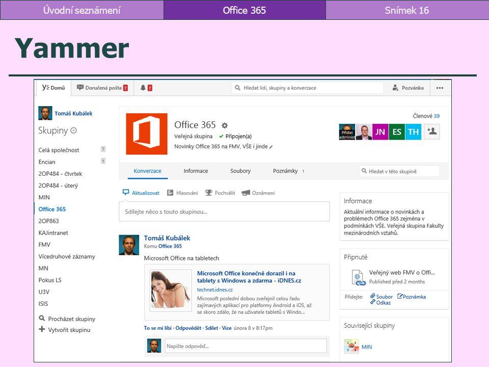 Yammer Office 365Snímek 16Úvodní seznámení