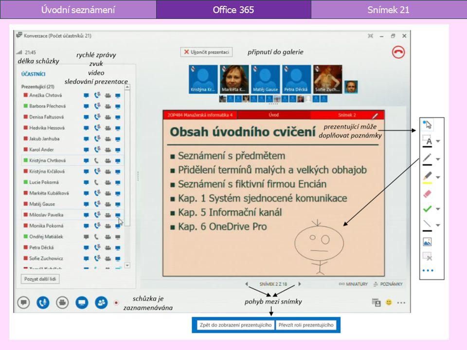 Office 365Snímek 21Úvodní seznámení