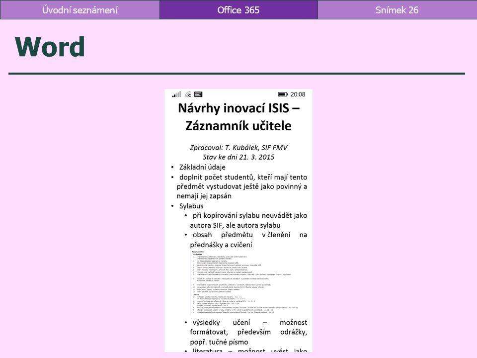 Word Office 365Snímek 26Úvodní seznámení