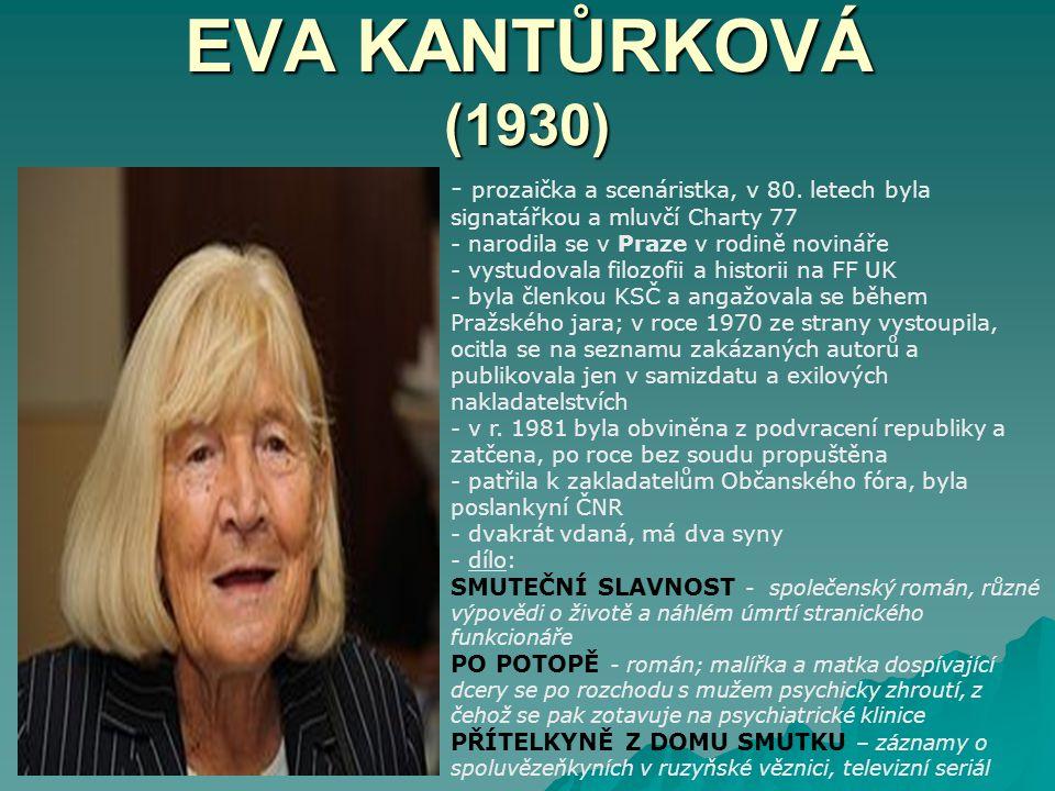EVA KANTŮRKOVÁ (1930) - p- prozaička a scenáristka, v 80.