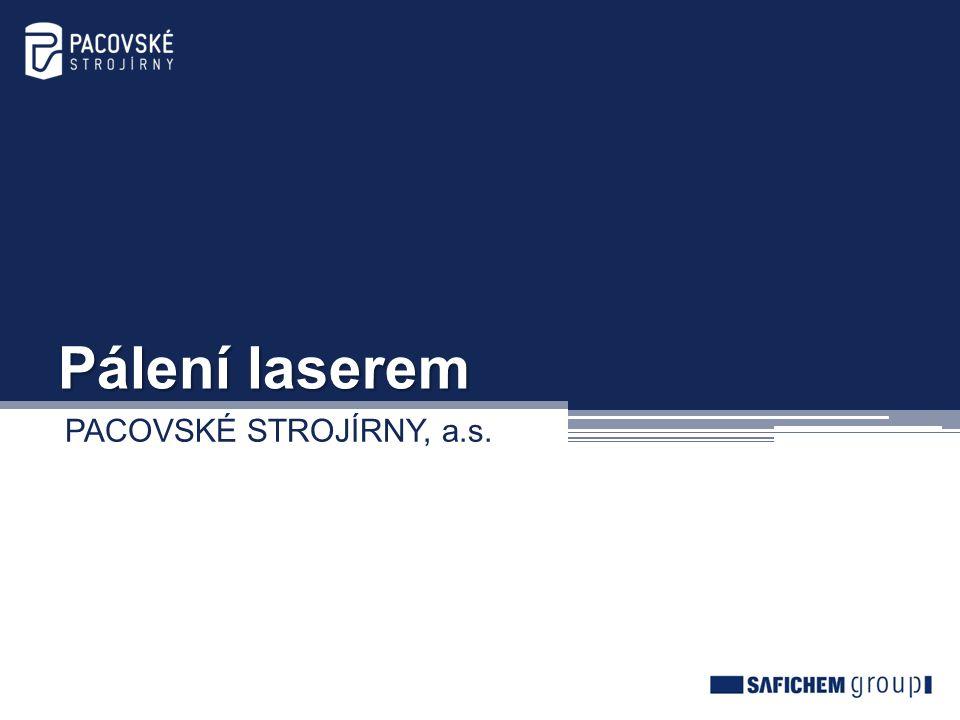 Pálení laserem PACOVSKÉ STROJÍRNY, a.s.
