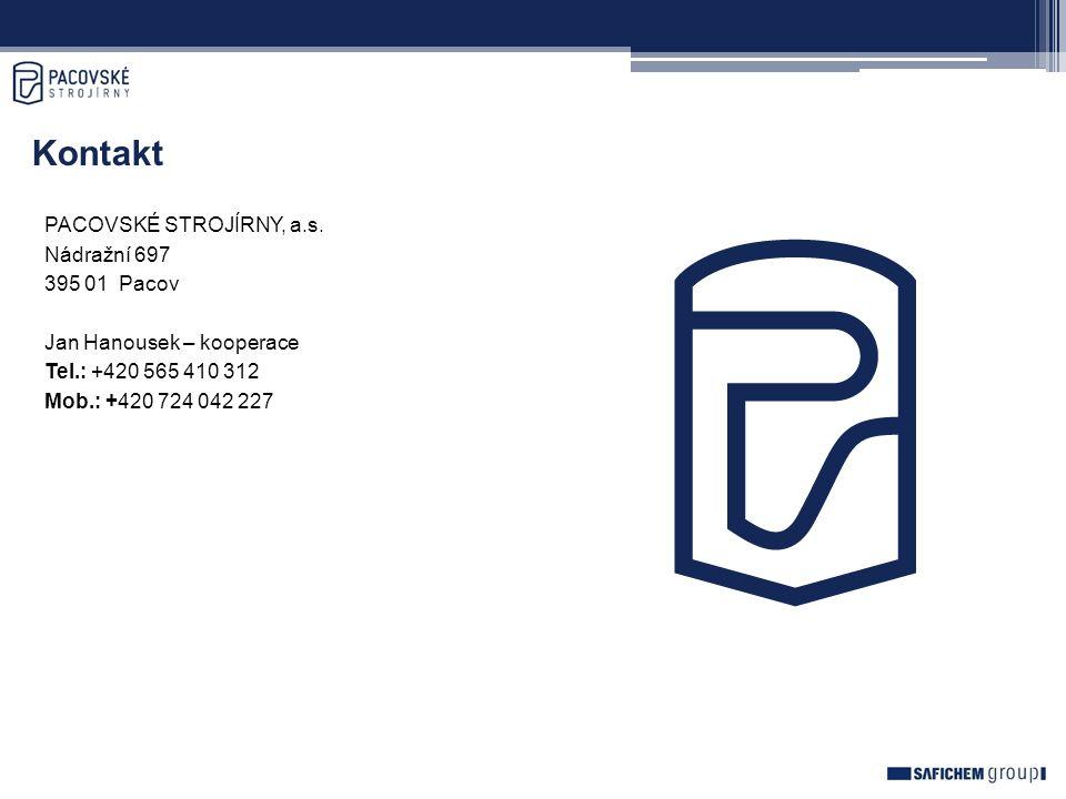Kontakt PACOVSKÉ STROJÍRNY, a.s. Nádražní 697 395 01 Pacov Jan Hanousek – kooperace Tel.: +420 565 410 312 Mob.: +420 724 042 227