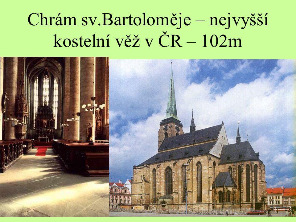 Chrám sv.Bartoloměje – nejvyšší kostelní věž v ČR – 102m