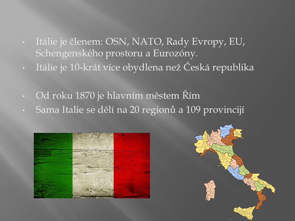 Itálie je členem: OSN, NATO, Rady Evropy, EU, Schengenského prostoru a Eurozóny. Itálie je 10-krát více obydlena než Česká republika Od roku 1870 je h