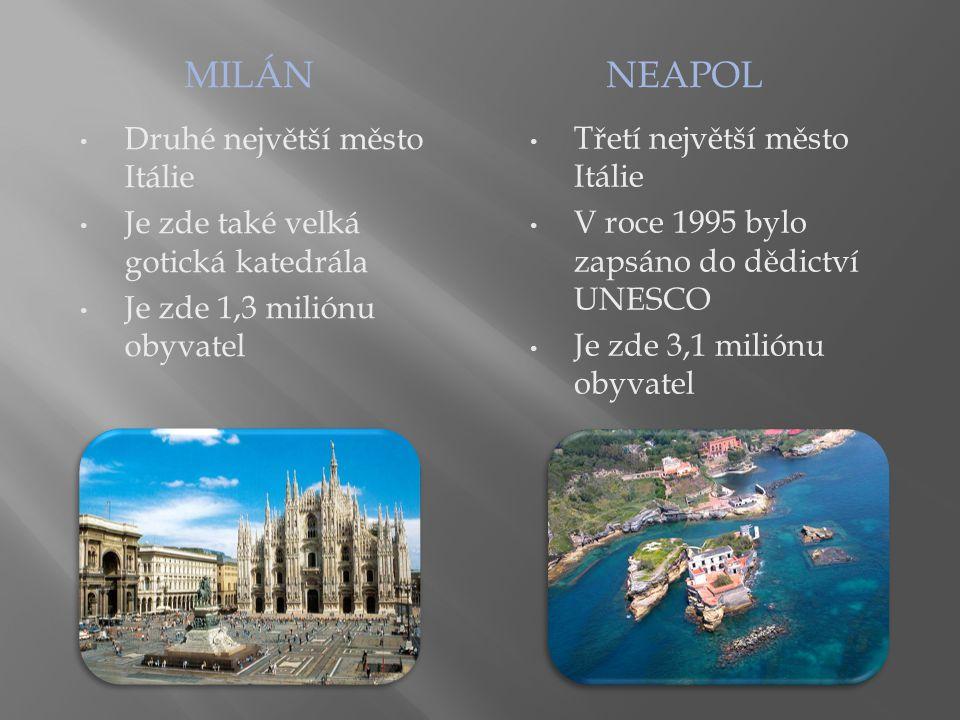 MILÁNNEAPOL Druhé největší město Itálie Je zde také velká gotická katedrála Je zde 1,3 miliónu obyvatel Třetí největší město Itálie V roce 1995 bylo z