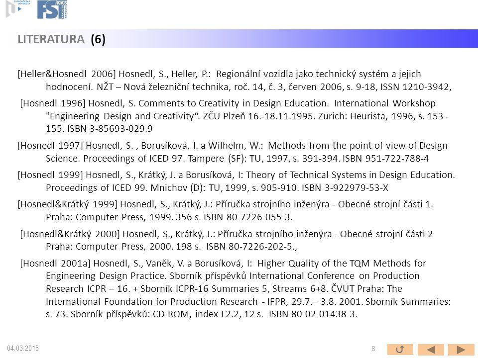 [Heller&Hosnedl 2006] Hosnedl, S., Heller, P.: Regionální vozidla jako technický systém a jejich hodnocení. NŽT – Nová železniční technika, roč. 14, č