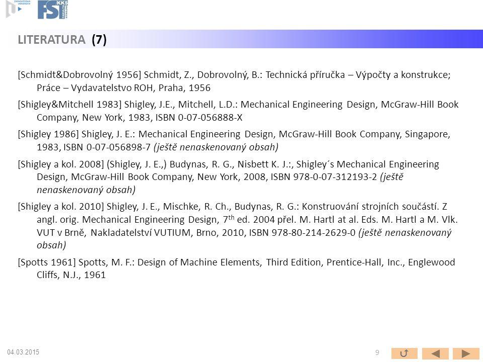 [Schmidt&Dobrovolný 1956] Schmidt, Z., Dobrovolný, B.: Technická příručka – Výpočty a konstrukce; Práce – Vydavatelstvo ROH, Praha, 1956 [Shigley&Mitc
