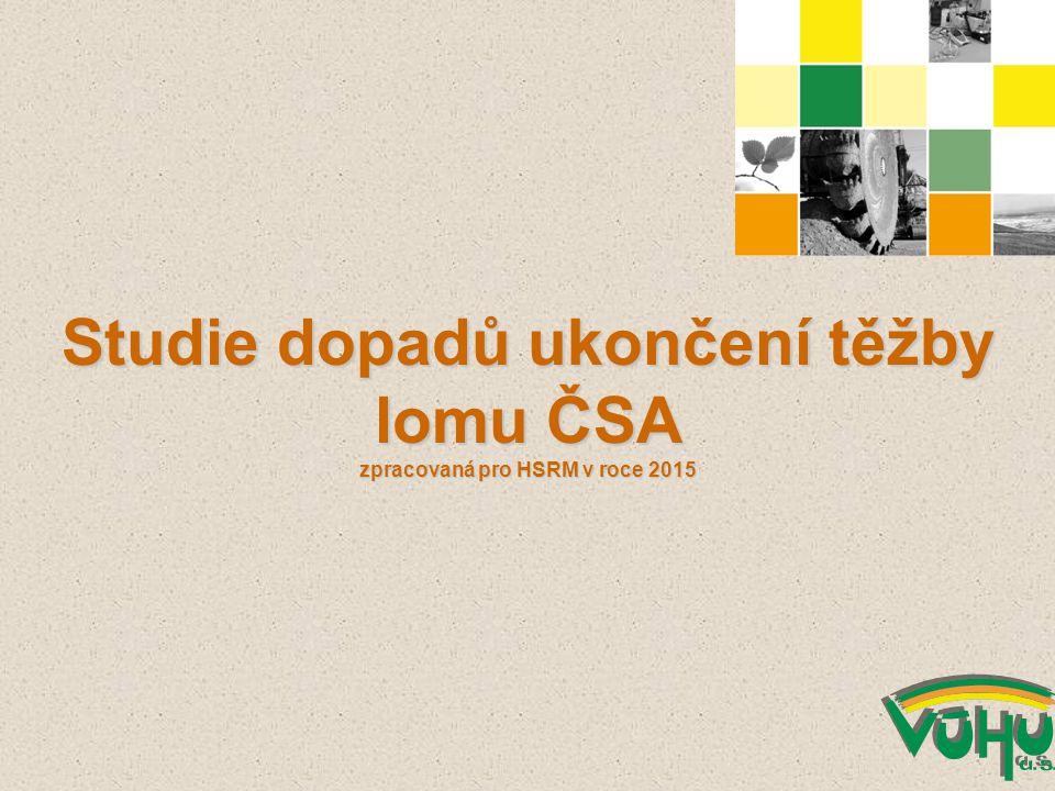 Studie dopadů ukončení těžby lomu ČSA zpracovaná pro HSRM v roce 2015