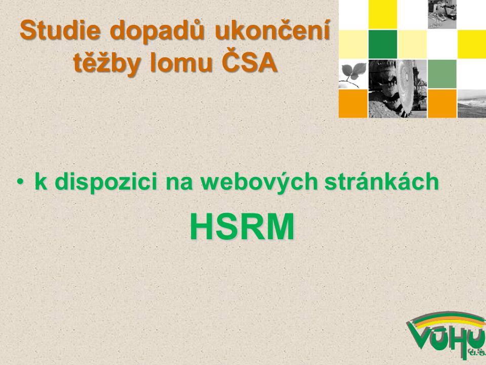 Studie dopadů ukončení těžby lomu ČSA k dispozici na webových stránkáchk dispozici na webových stránkáchHSRM