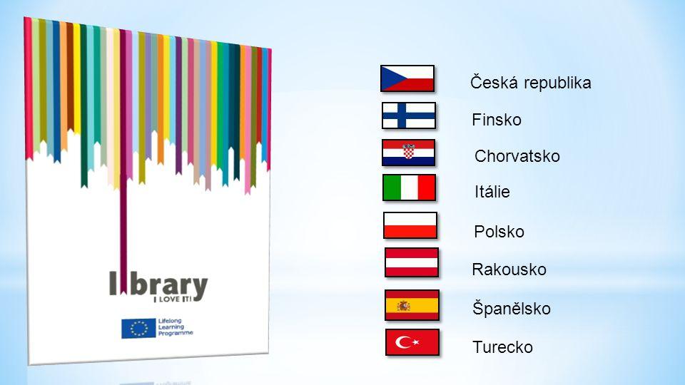Česká republika Finsko Chorvatsko Itálie Polsko Rakousko Španělsko Turecko