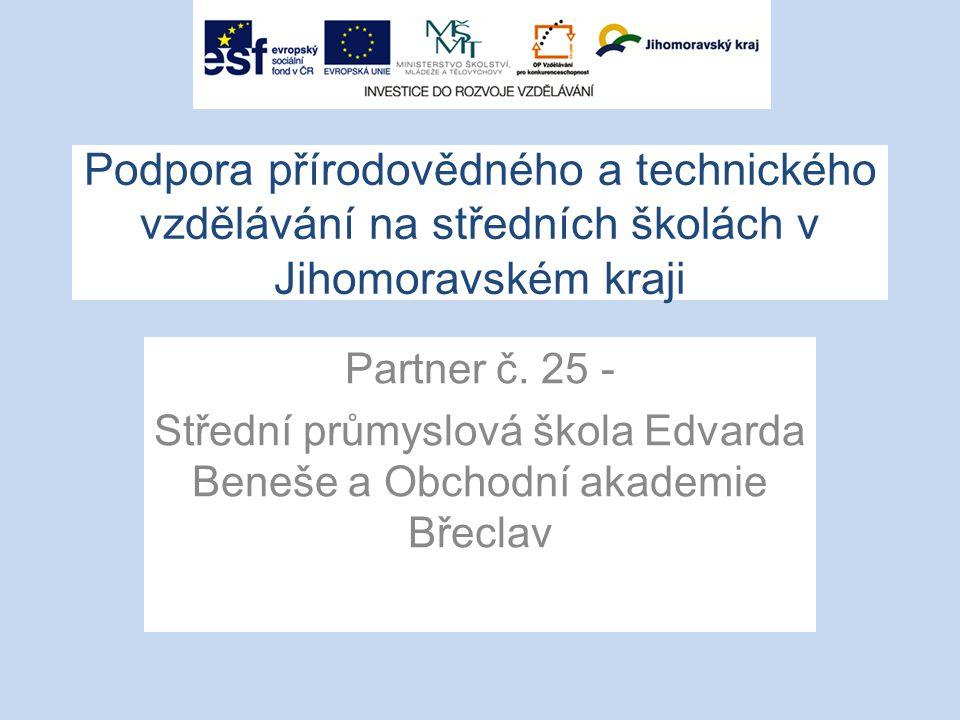 Podpora přírodovědného a technického vzdělávání na středních školách v Jihomoravském kraji Partner č.