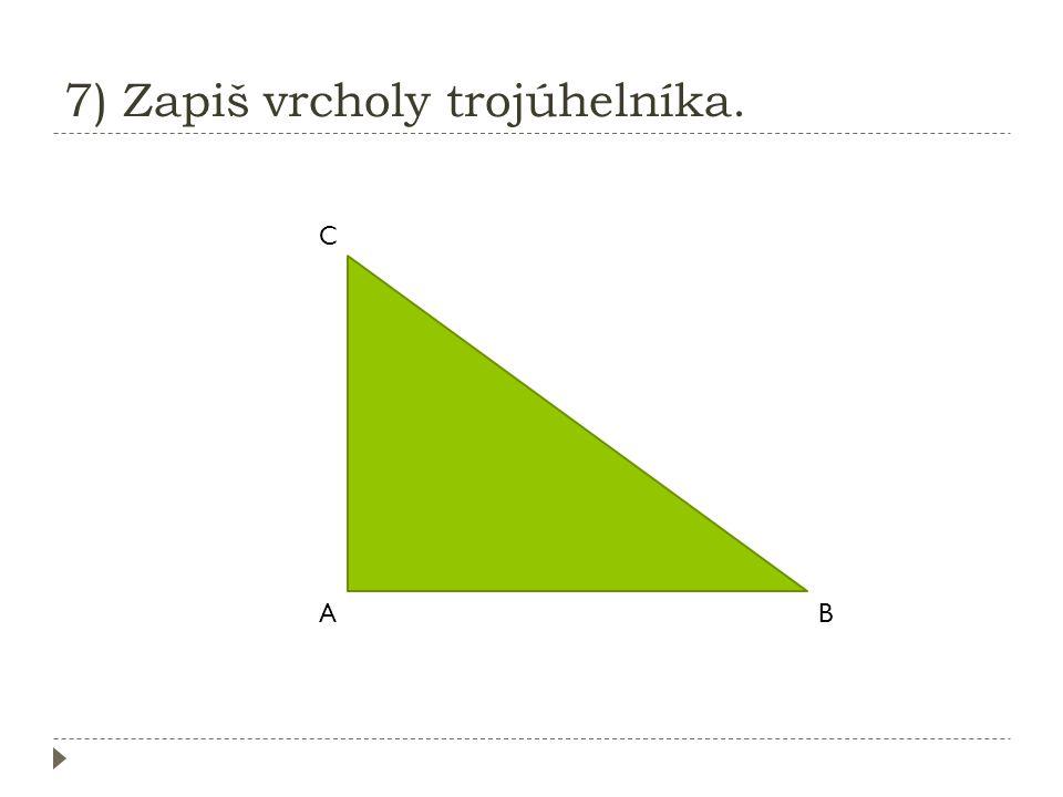6) Která strana měří 17 cm? XY Z 17 cm 20 cm 4 cm