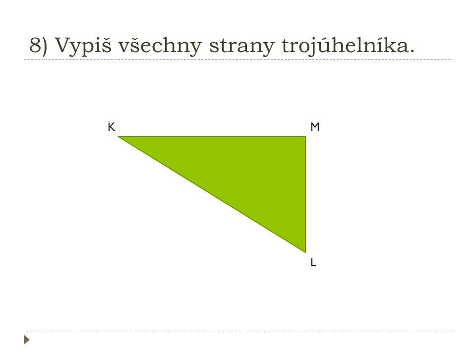 7) Zapiš vrcholy trojúhelníka. A B C