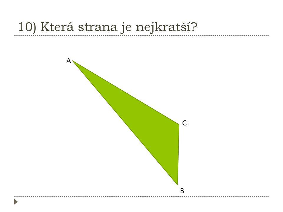 9) Která strana je nejkratší ? K L M